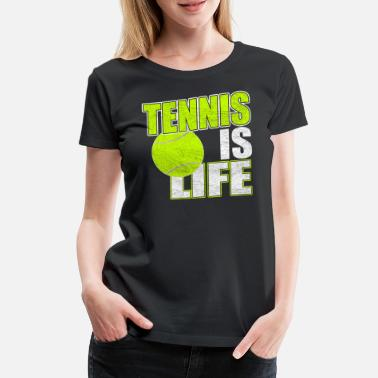Tennis Is Life Tennis is life - Frauen Premium T-Shirt