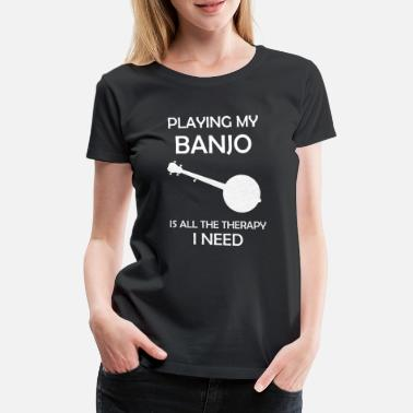 Banjo Awesome Banjo's Tshirt Design Playing my Banjo - Premium T-skjorte for kvinner