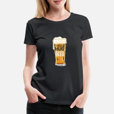 Jug Need big glass of beer gift drinking game - Women's Premium T-Shirt
