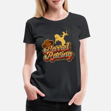 Racing Retro Barrel Racing Pferd Geschenk I Rodeo - Frauen Premium T-Shirt