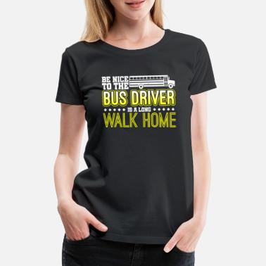 Bus Driver School Bus - Women's Premium T-Shirt