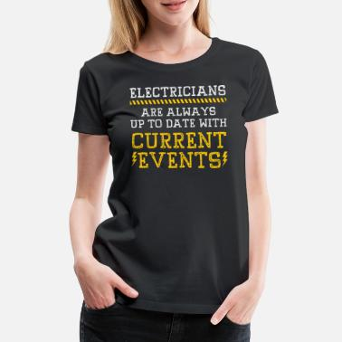 Current Events Name Jobs Electrician current events - Women's Premium T-Shirt