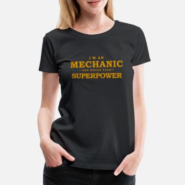 Father Superpower Mecanic and what's your superpower - Women's Premium T-Shirt