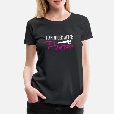 I Love Mama I am nicer after pilates - Frauen Premium T-Shirt