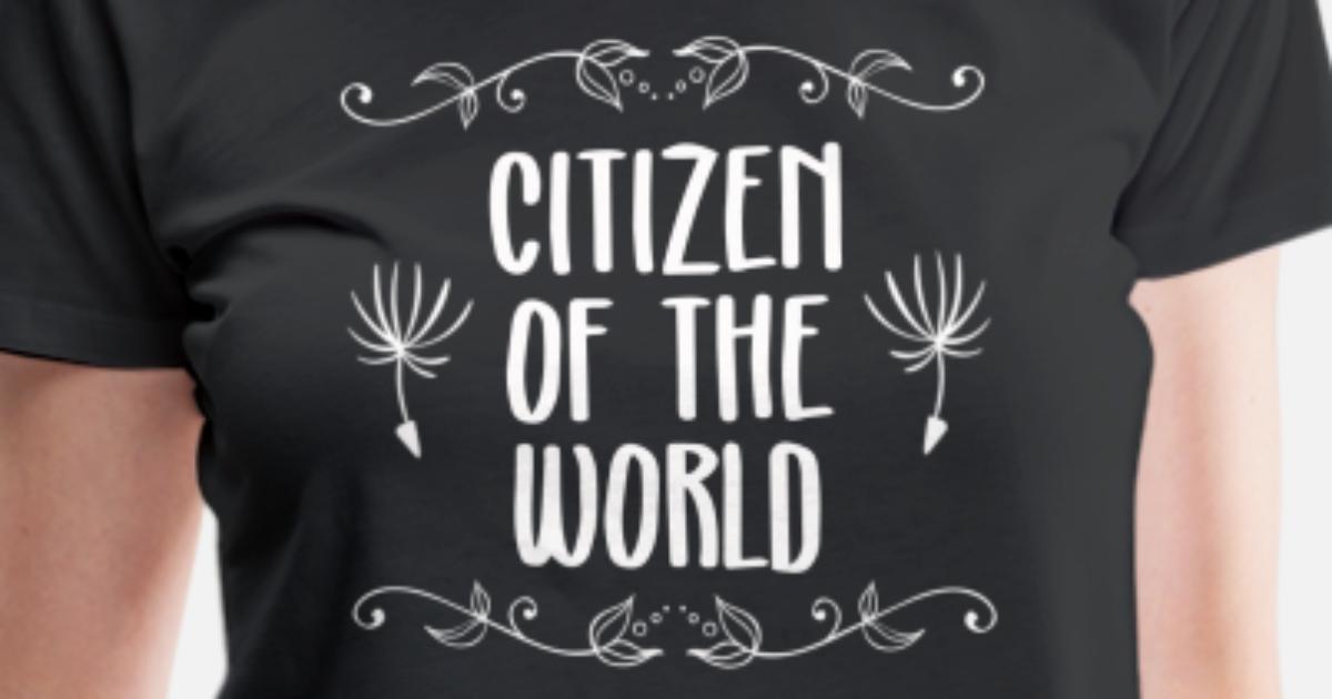Lustige Spruche Reisen Welt Citizen Of The World Frauen Premium T