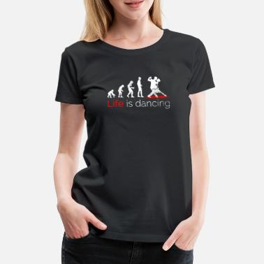 Ballroom Dance Funny saying dance dance floor dance - Women's Premium T-Shirt
