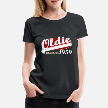 Birth Year Oldie 1959 year of birth year old timer - Women's Premium T-Shirt