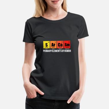 Sarcasm SARCASM - The main elements of humor - Women's Premium T-Shirt