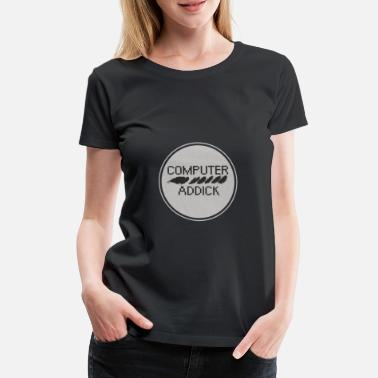 Add Computer-add-on - Vrouwen premium T-shirt