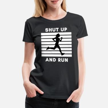 Sport Shut up and run - Women's Premium T-Shirt