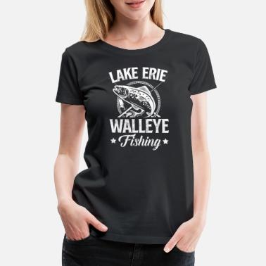 Eris Lake Erie Walleye Fishing TShirt - Women's Premium T-Shirt
