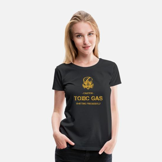 Gas T-Shirts - Caution Toxic Gas Emitting Frequently Tshirt - Women's Premium T-Shirt black