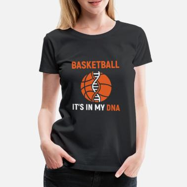 Basketbal Basketbal DNA - Vrouwen Premium T-shirt