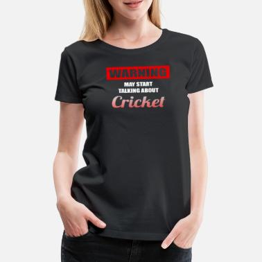 Cricket Cricket sports funny - Women's Premium T-Shirt