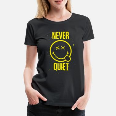 SmileyWorld Never Quiet Niemals Still - Frauen Premium T-Shirt