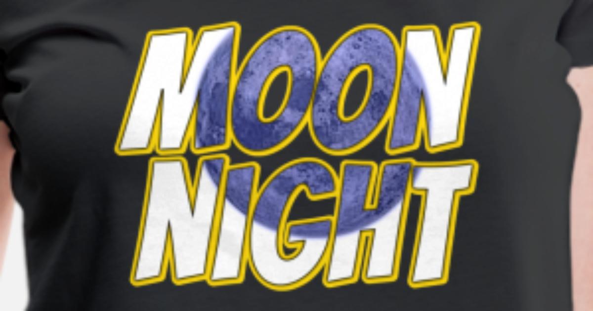 Moon Night T Shirt Geschenk Fur Die Ganze Familie Frauen Premium T