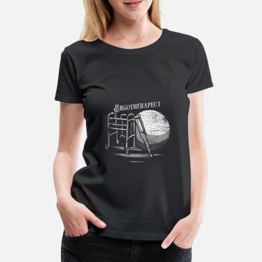 Occupational Therapist Occupational therapist gift - Women's Premium T-Shirt