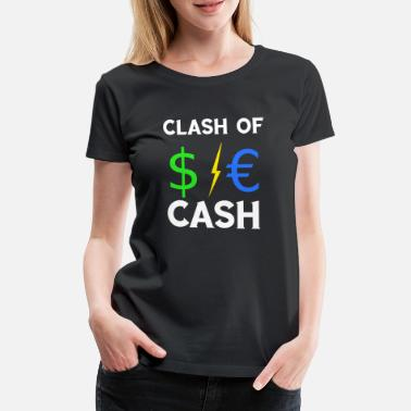 Blitz Kids Clash of Cash $ € Dollar Blitz Euro TShirt - Women's Premium T-Shirt