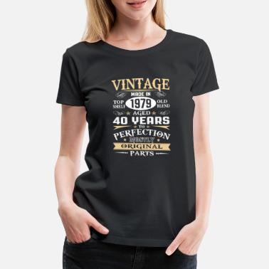 Original 40th birthday Vintage 1979 40 Years Original Parts - Women's Premium T-Shirt