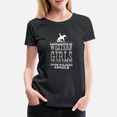 Quarterhorse Western Girls - Gods Wildest Angels -Black Shirts - Women's Premium T-Shirt