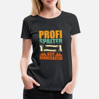 Chainsaw WOODEN SAW CHAINSAW GIFT FOREST FÖRSTER PROFESSION - Women's Premium T-Shirt