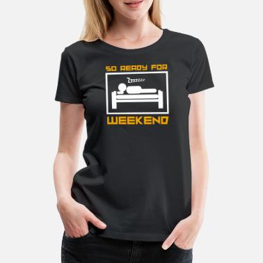 Closing Time Weekend relax sleep holiday bed closing time - Women's Premium T-Shirt