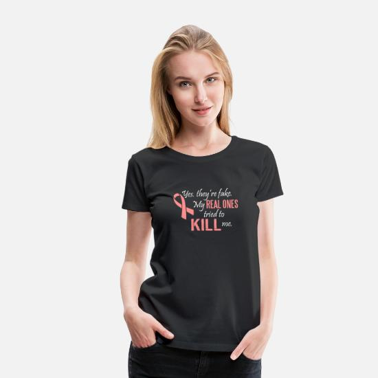 Motivation T-shirts - Yes, they're fake. My real ones tried to kill me - T-shirt premium Femme noir