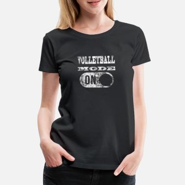 VOLLEYBALL MODE ON Volleyball Modus an! - Frauen Premium T-Shirt