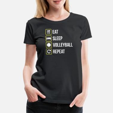 Volley Eat Sleep Volleyball Repeat - Women's Premium T-Shirt