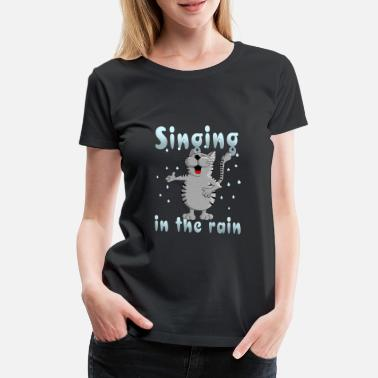 Drollig singing in the rain - drollige Katze - Frauen Premium T-Shirt