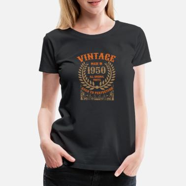 Made In 1950 Vintage Made In 1950 All Original Parts - Women's Premium T-Shirt