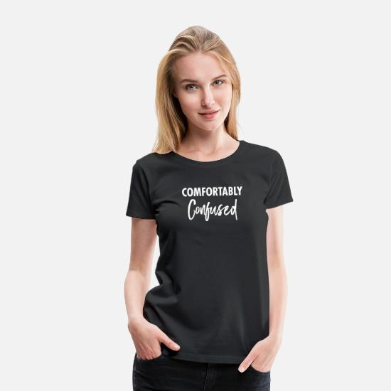 Geek T-Shirts - Comfortably Confused - Geeky Slogan - Women's Premium T-Shirt black