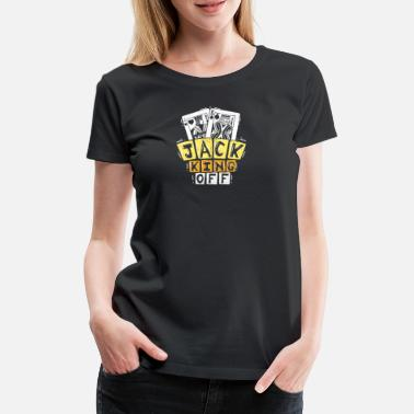 Jack King Off Jacking Off Wortwitz Poker Blackjack - Frauen Premium T-Shirt