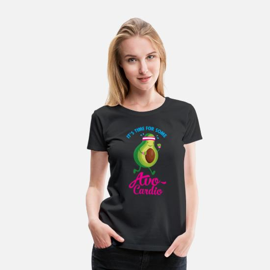 Funny T-Shirts - It's Time For Some Avo Cardio - Avocado - Women's Premium T-Shirt black