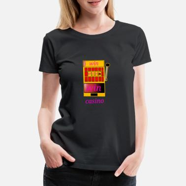 Casino casino win casinos - Women's Premium T-Shirt