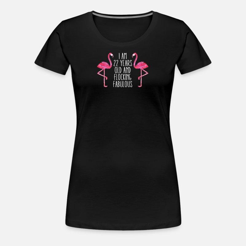 Fabulous Flamingo Birthday Gift 22 Years Womens Premium T Shirt
