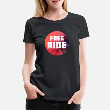 Mountain Bike Free Ride Mountain Bike Free Ride Freerider MTB Gift - Women's Premium T-Shirt