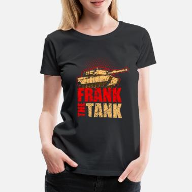Soldad Frank the Tank, War Military Gift Idea Veteran - Women's Premium T-Shirt