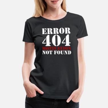 Funny Error 404 Error 404 Motivation not found - Women's Premium T-Shirt