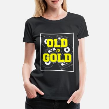 Vynil Birthday Old but Gold Caskets Vynil Gift - Women's Premium T-Shirt