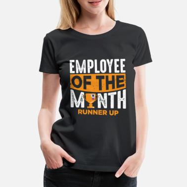 Month Lazy employee of the month loser colleague - Women's Premium T-Shirt