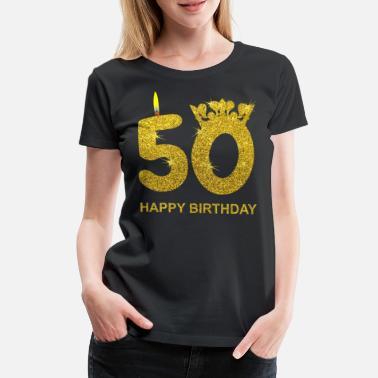 50 Años 50.o cumpleaños HAPPY BIRTHDAY  regalo de oro - Camiseta premium  mujer 2a4f5f98ee846