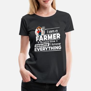 Right Farmerin & Landwirtin - Save time I am right - Women's Premium T-Shirt