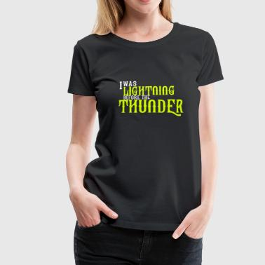I Was Lightning Before The Thunder - Women's Premium T-Shirt