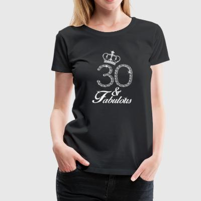 30 and Fabulous Geburtstag Diamant Frauen T-shirt - Frauen Premium T-Shirt