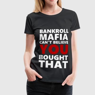 BANKROLLWHITERED - Women's Premium T-Shirt