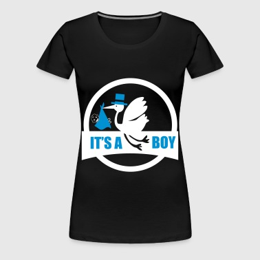 it's a boy 2 - T-shirt Premium Femme