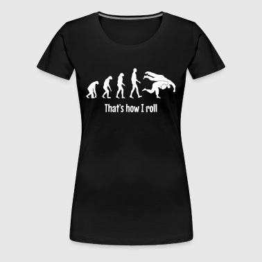 That's how i roll - Vrouwen Premium T-shirt