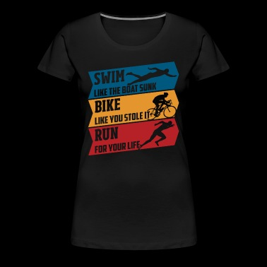 Swim - Bike - Run - Women's Premium T-Shirt