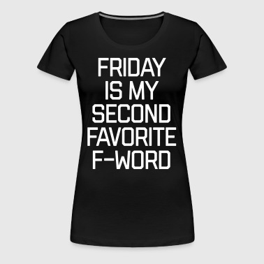 Favorite F-Word Funny Quote - Women's Premium T-Shirt